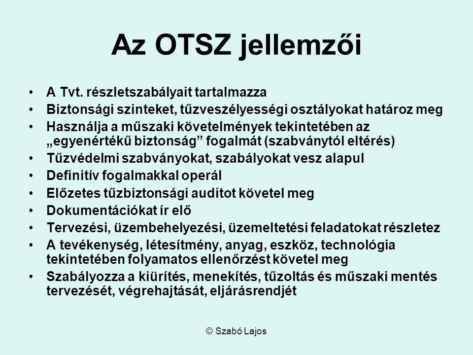 © Szabó Lajos Az OTSZ jellemzői A Tvt.