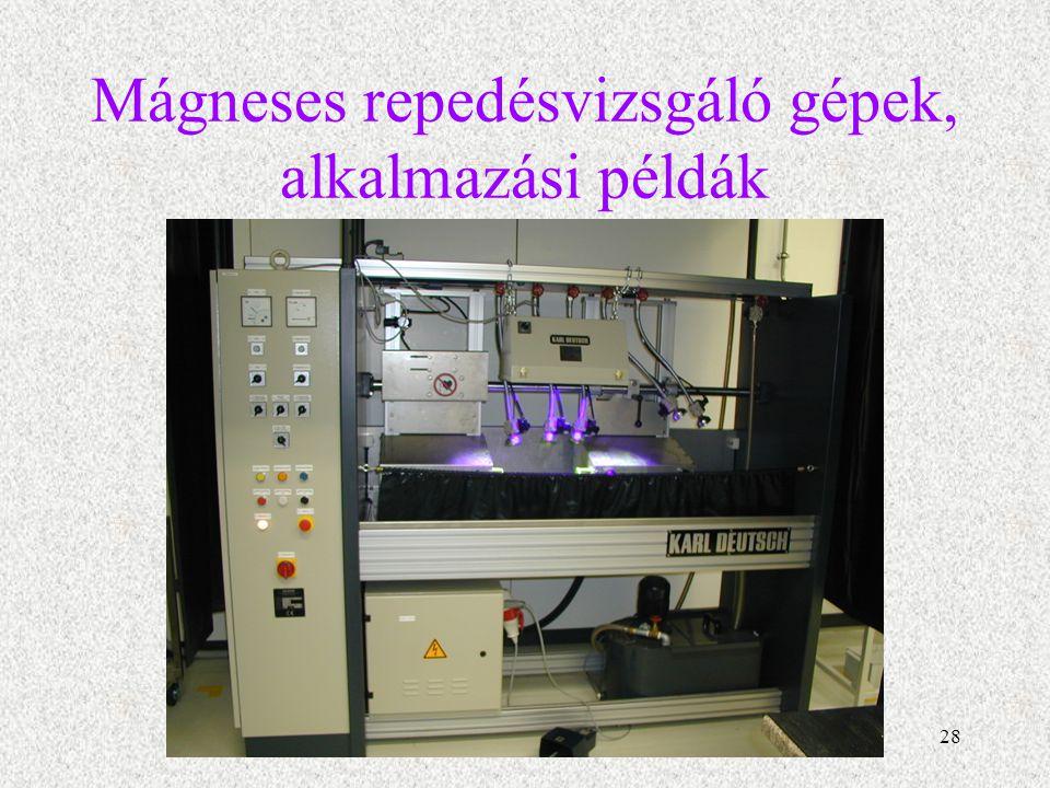 29 Mágneses repedésvizsgáló gépek, alkalmazási példák