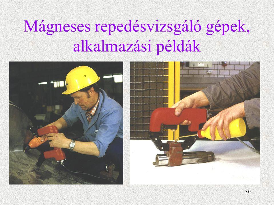 31 Mágneses repedésvizsgáló gépek, alkalmazási példák