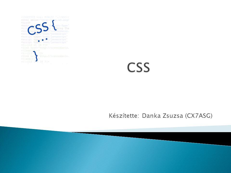  A CSS jelentése Cascading Style Sheets, azaz egymásba ágyazott stíluslapok.