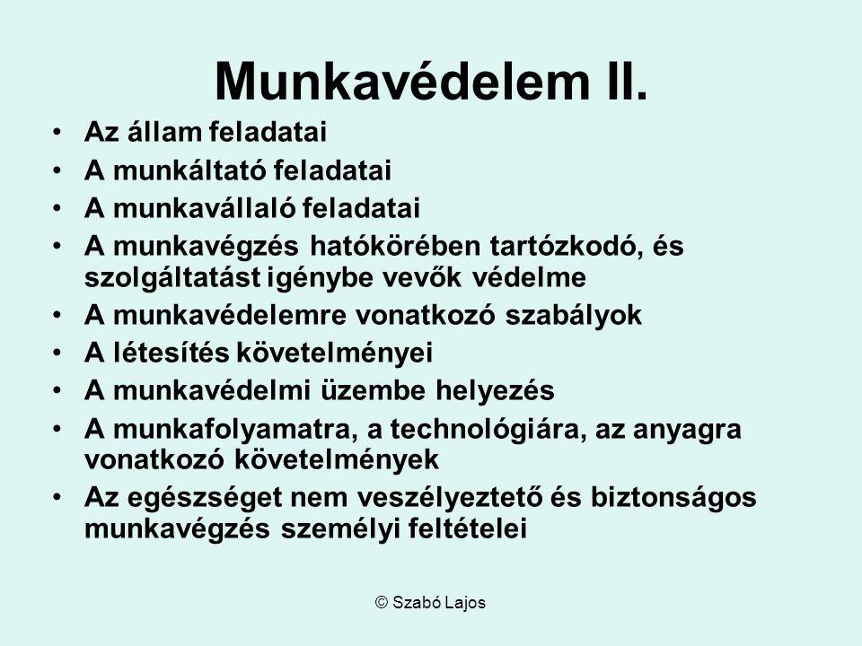 © Szabó Lajos Munkavédelem II.