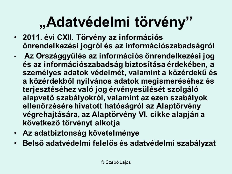 """© Szabó Lajos """"Adatvédelmi törvény 2011. évi CXII."""