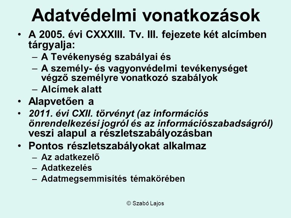 © Szabó Lajos Adatvédelmi vonatkozások A 2005. évi CXXXIII.
