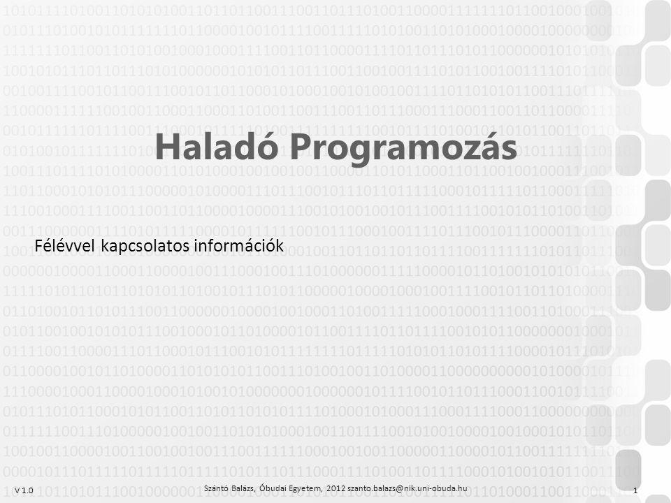 V 1.0 Főbb témakörök Delegáltak (delegates), eseménykezelés (event handling), lambdák (lamdas), LINQ és XML Folyamatok (Processes), Szálak (Threads),.NET Task Paralell Library, szinkronizációs lehetőségek, asszinkron programozás (apm = assnchronous programming model) Atrributumok (attributes) és reflexió (reflection) Adatbázisok használata.NET alól WCF web szolgáltatások Szántó Balázs, Óbudai Egyetem, 2012 szanto.balazs@nik.uni-obuda.hu 2