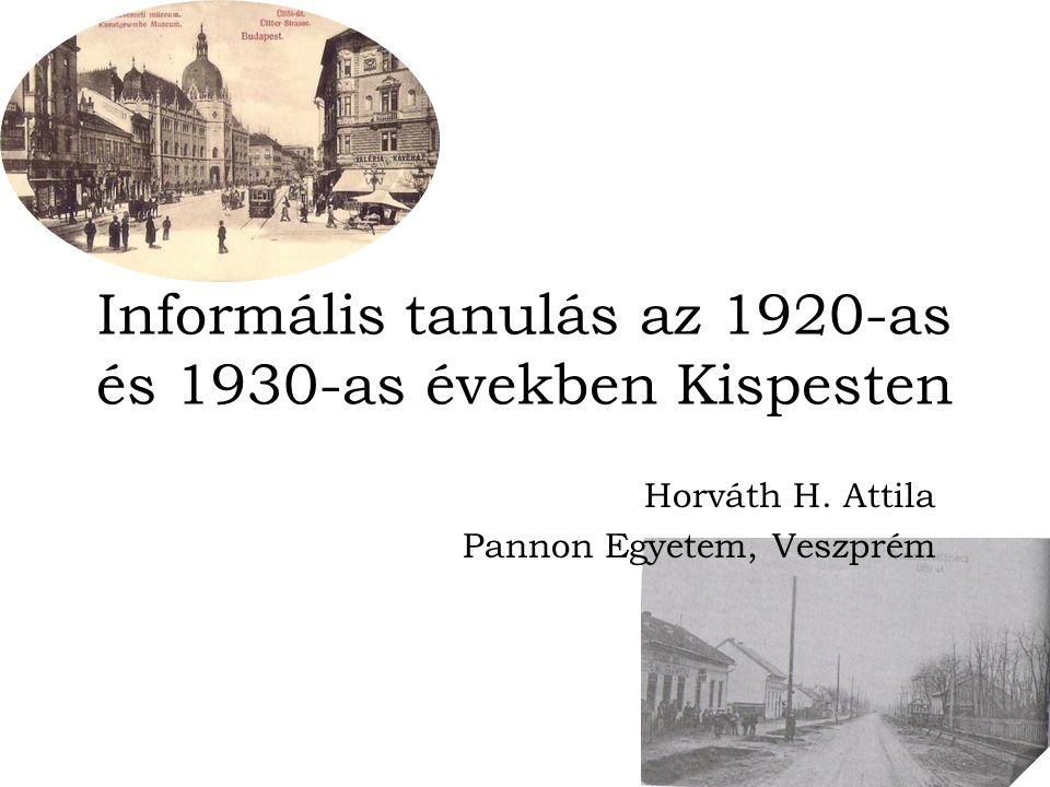 Informális tanulás az 1920-as és 1930-as években Kispesten Horváth H.