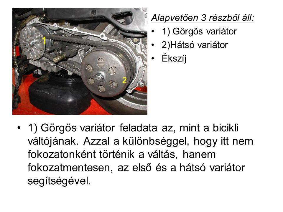 1) Görgős variátor feladata az, mint a bicikli váltójának. Azzal a különbséggel, hogy itt nem fokozatonként történik a váltás, hanem fokozatmentesen,
