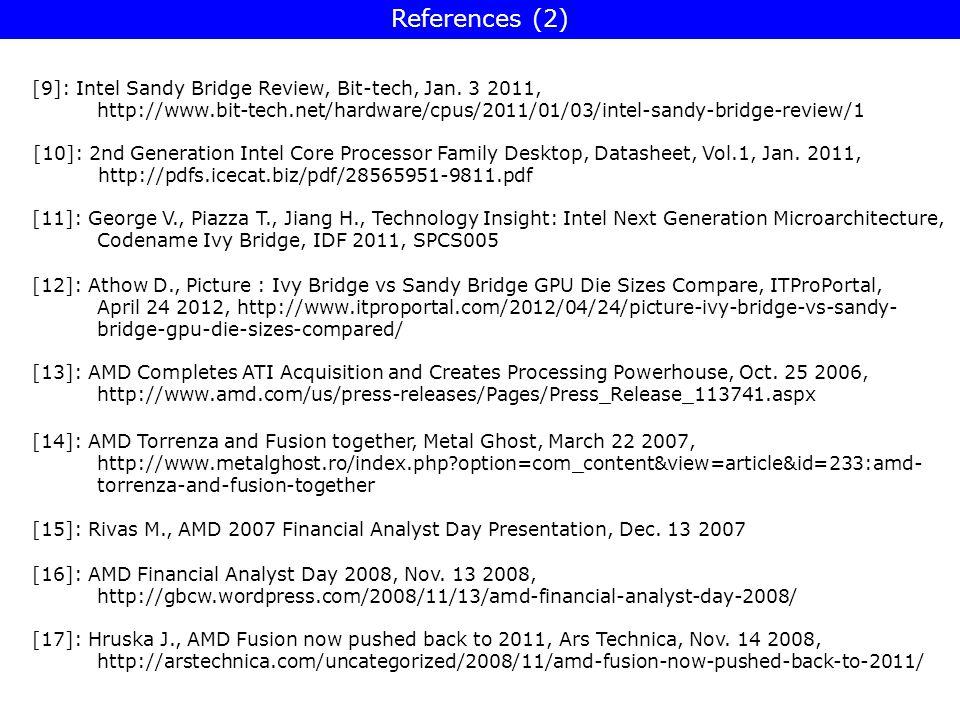 [9]: Intel Sandy Bridge Review, Bit-tech, Jan. 3 2011, http://www.bit-tech.net/hardware/cpus/2011/01/03/intel-sandy-bridge-review/1 References (2) [11