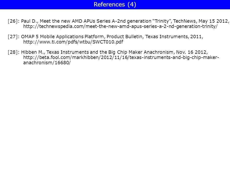 "[26]: Paul D., Meet the new AMD APUs Series A-2nd generation ""Trinity"", TechNews, May 15 2012, http://technewspedia.com/meet-the-new-amd-apus-series-a"