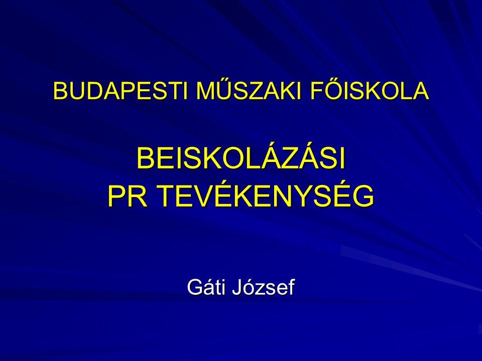 BUDAPESTI MŰSZAKI FŐISKOLA BEISKOLÁZÁSI PR TEVÉKENYSÉG Gáti József