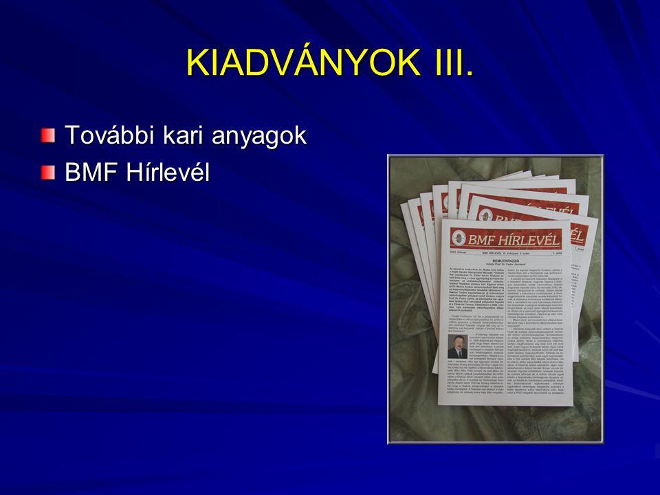 KIADVÁNYOK III. További kari anyagok BMF Hírlevél