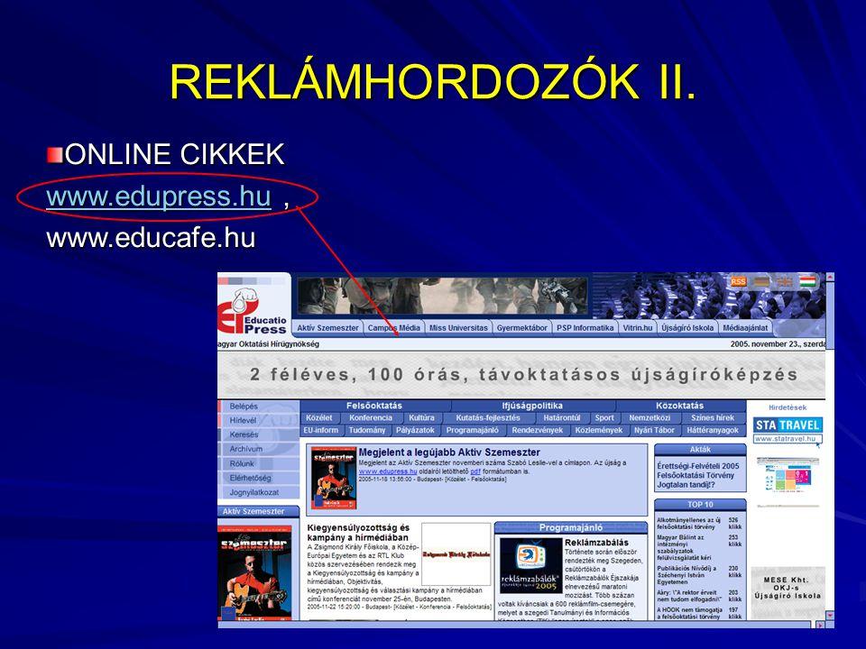 ONLINE CIKKEK www.edupress.huwww.edupress.hu, www.edupress.huwww.educafe.hu REKLÁMHORDOZÓK II.