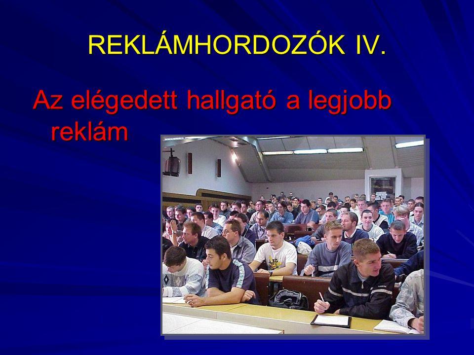 REKLÁMHORDOZÓK IV. Az elégedett hallgató a legjobb reklám