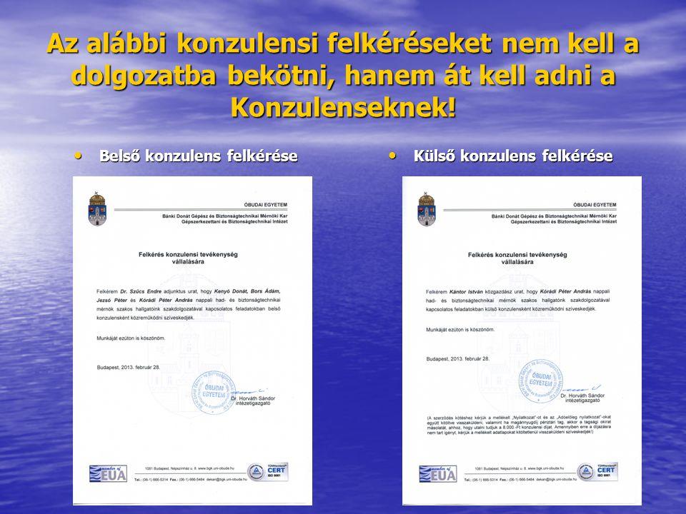 Az alábbi konzulensi felkéréseket nem kell a dolgozatba bekötni, hanem át kell adni a Konzulenseknek! Belső konzulens felkérése Belső konzulens felkér