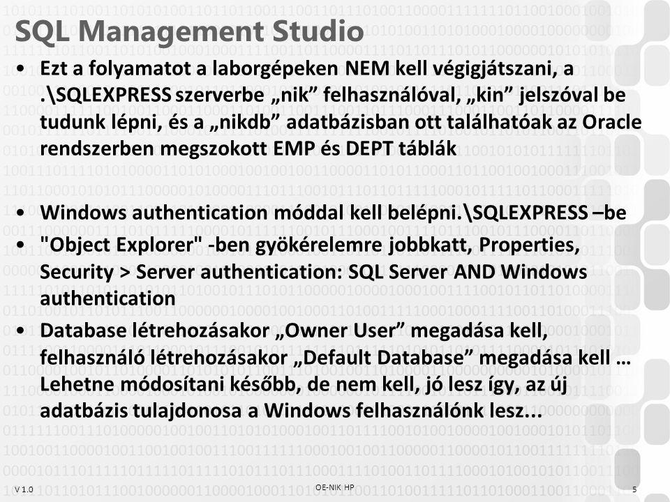"""V 1.0 SQL Management Studio Ezt a folyamatot a laborgépeken NEM kell végigjátszani, a.\SQLEXPRESS szerverbe """"nik"""" felhasználóval, """"kin"""" jelszóval be t"""