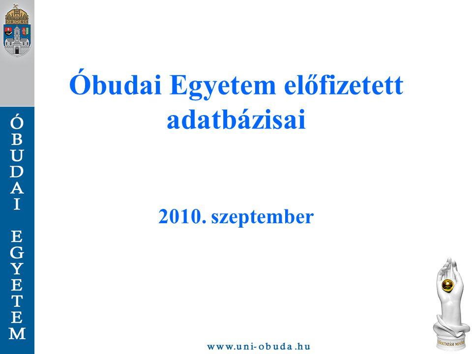 Óbudai Egyetem előfizetett adatbázisai EISZ – Elektronikus Információszolgáltatás Nemzeti program, a felsőoktatás és a tudományos kutatás számára biztosít információforrásokat.