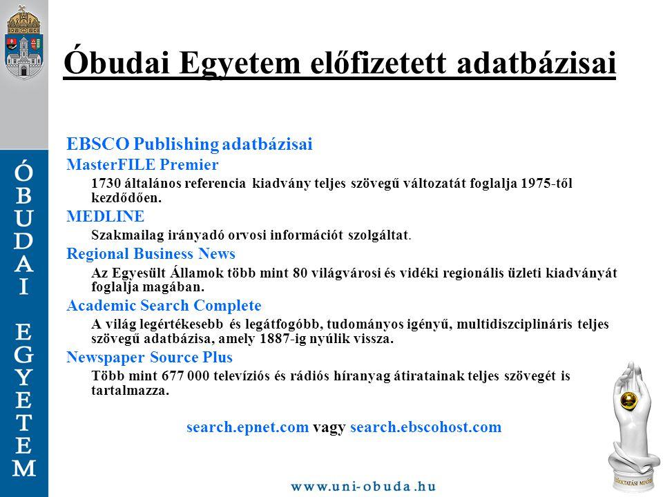 Óbudai Egyetem előfizetett adatbázisai EBSCO Publishing adatbázisai MasterFILE Premier 1730 általános referencia kiadvány teljes szövegű változatát fo