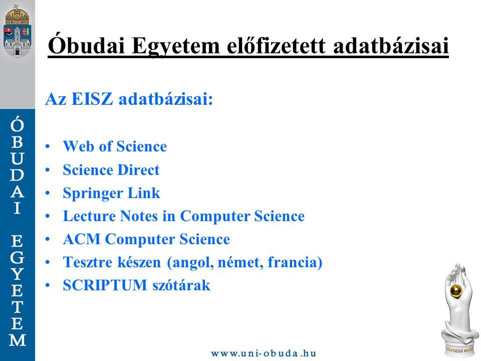 Óbudai Egyetem előfizetett adatbázisai Web of Science Angol nyelvű bibliográfiai adatbázis és hivatkozási index szolgáltatás.