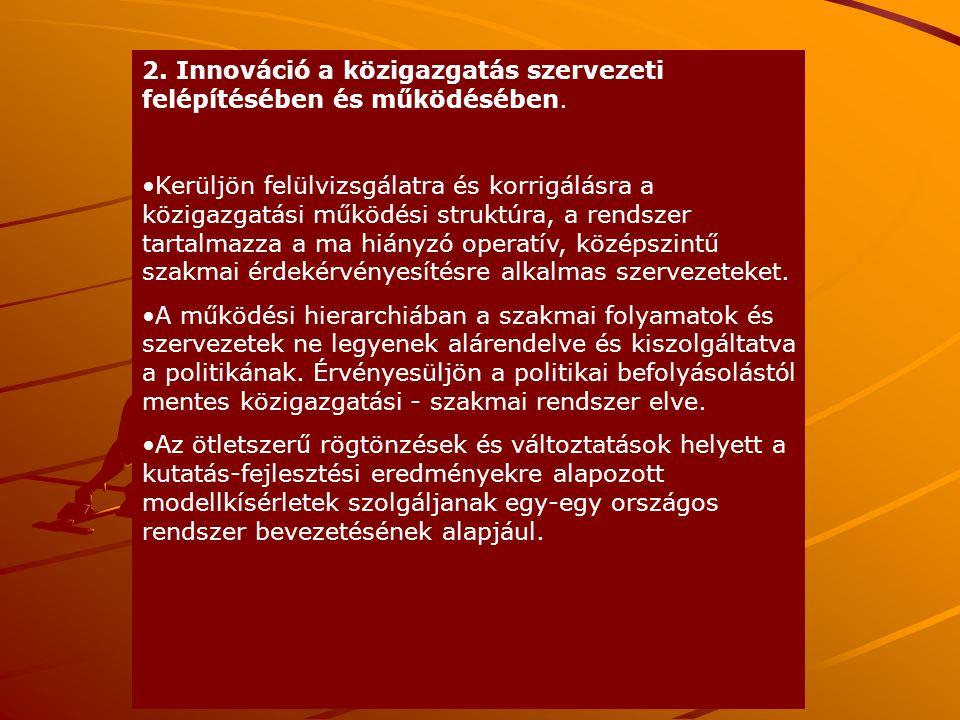 2. Innováció a közigazgatás szervezeti felépítésében és működésében.