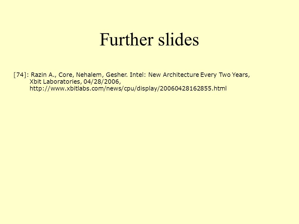 Further slides [74]: Razin A., Core, Nehalem, Gesher.