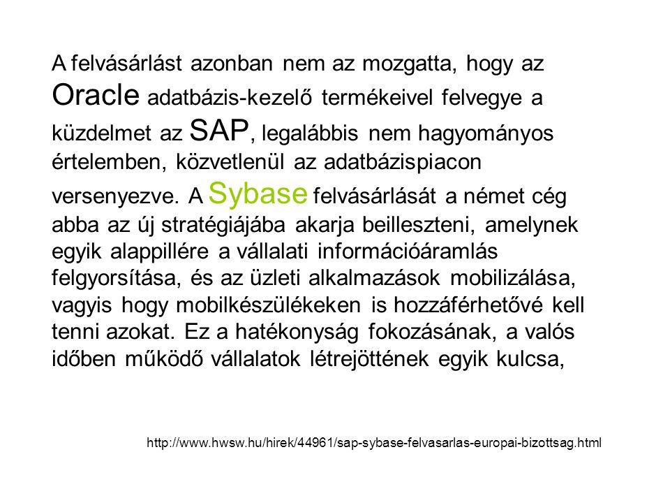 A felvásárlást azonban nem az mozgatta, hogy az Oracle adatbázis-kezelő termékeivel felvegye a küzdelmet az SAP, legalábbis nem hagyományos értelemben, közvetlenül az adatbázispiacon versenyezve.