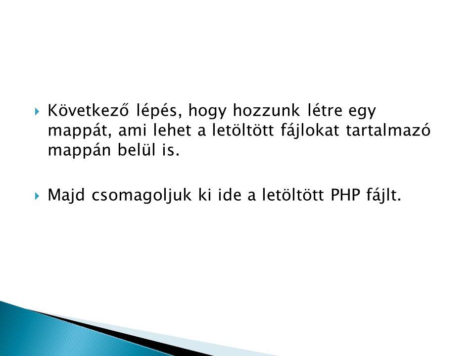 A C:\PHP könyvtárban levő php.ini fájt meg kell nyitni és Language Options után a short_open_tag = Off -t át kell írni így: short_open_tag = On Az implicit_flush = On -t át kell írni off -ra így: implicit_flush = Off A display_errors = Off -t át kell írni on -ra így: display_errors = on A register_globals = Off -t át kell írni on -ra így: register_globals = On
