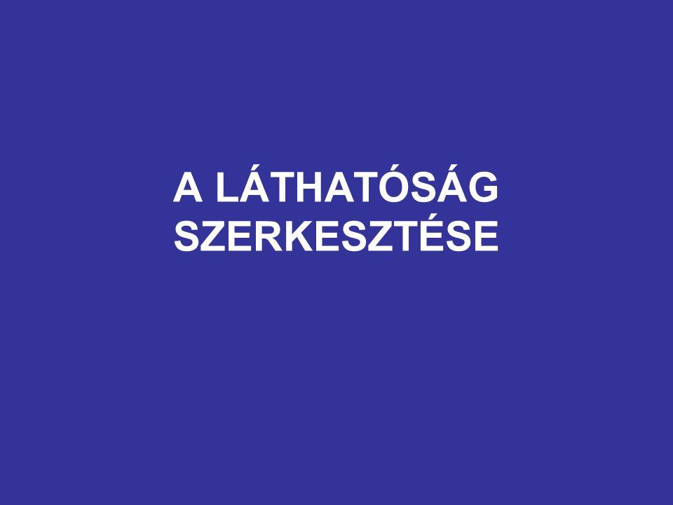 A LÁTHATÓSÁG SZERKESZTÉSE