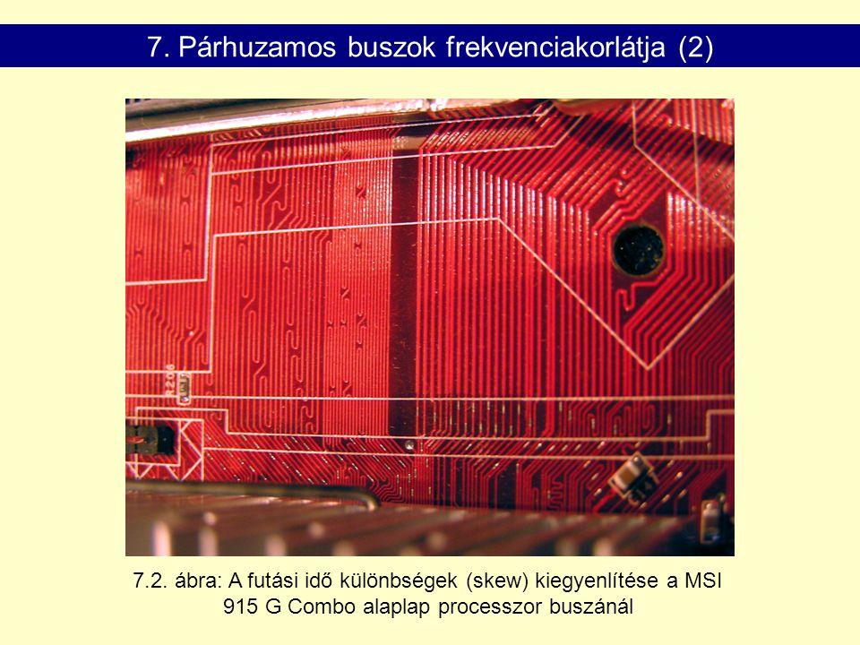 7.2. ábra: A futási idő különbségek (skew) kiegyenlítése a MSI 915 G Combo alaplap processzor buszánál 7. Párhuzamos buszok frekvenciakorlátja (2)