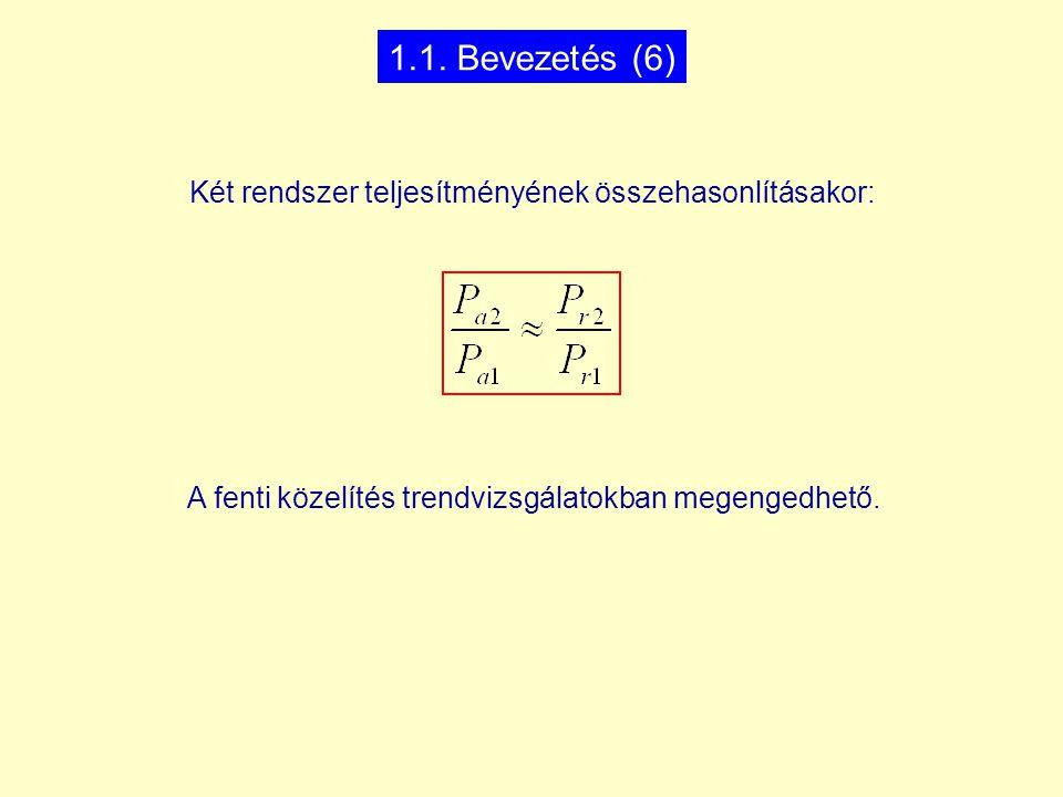 Két rendszer teljesítményének összehasonlításakor: 1.1.