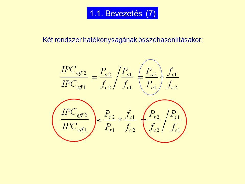 Két rendszer hatékonyságának összehasonlításakor: 1.1. Bevezetés (7)