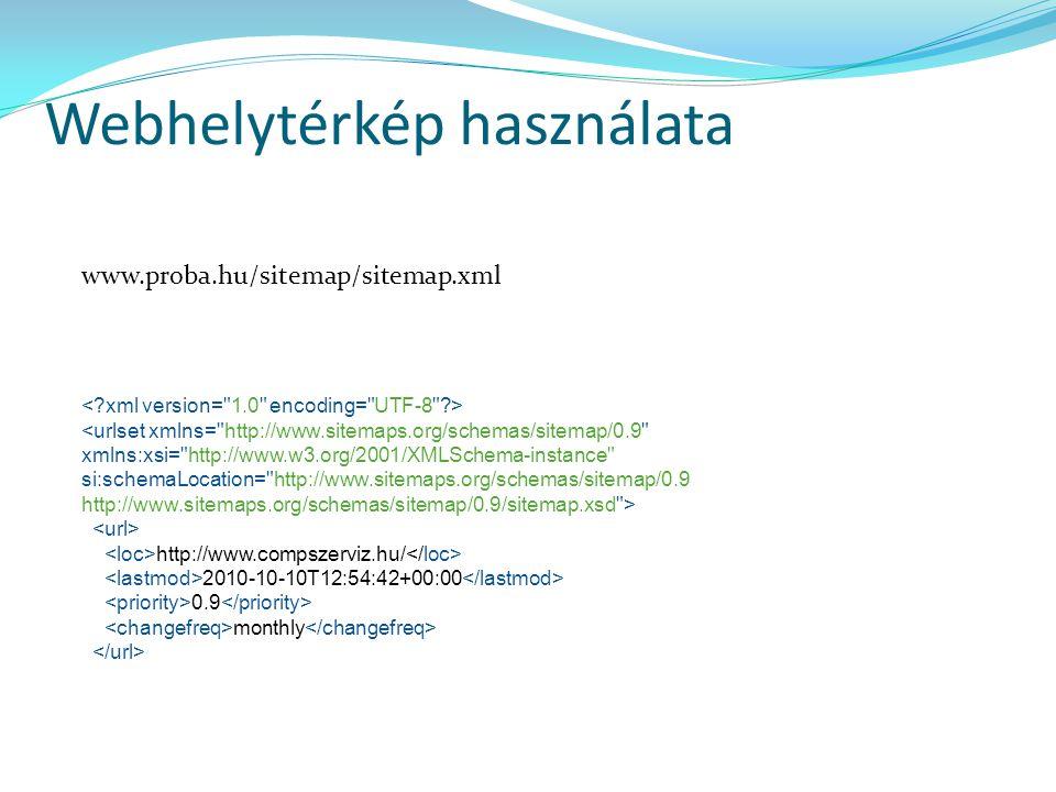 Webhelytérkép használata http://www.compszerviz.hu/ 2010-10-10T12:54:42+00:00 0.9 monthly www.proba.hu/sitemap/sitemap.xml