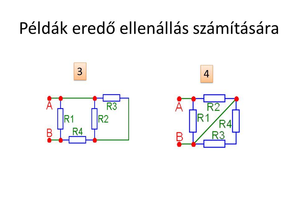 Példák eredő ellenállás számítására 3 3 4 4