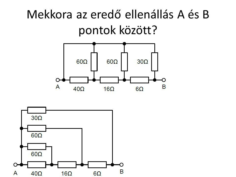 Mekkora az eredő ellenállás A és B pontok között?