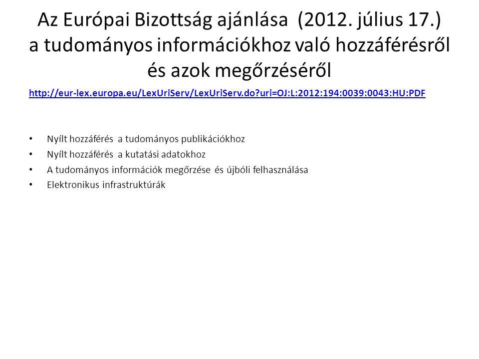 Az Európai Bizottság ajánlása (2012. július 17.) a tudományos információkhoz való hozzáférésről és azok megőrzéséről http://eur-lex.europa.eu/LexUriSe