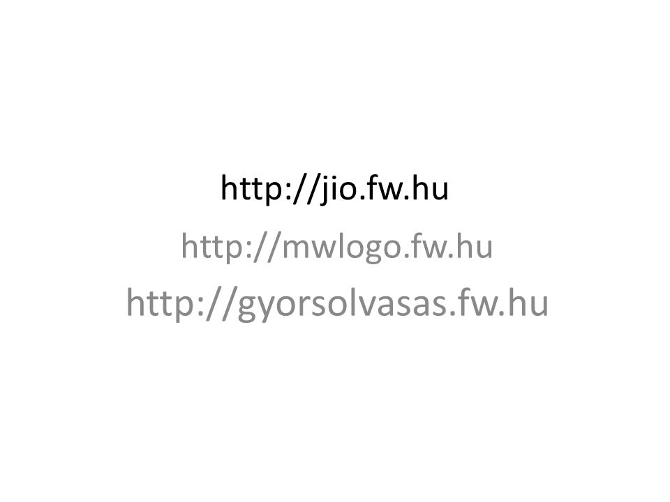 http://jio.fw.hu http://mwlogo.fw.hu http://gyorsolvasas.fw.hu