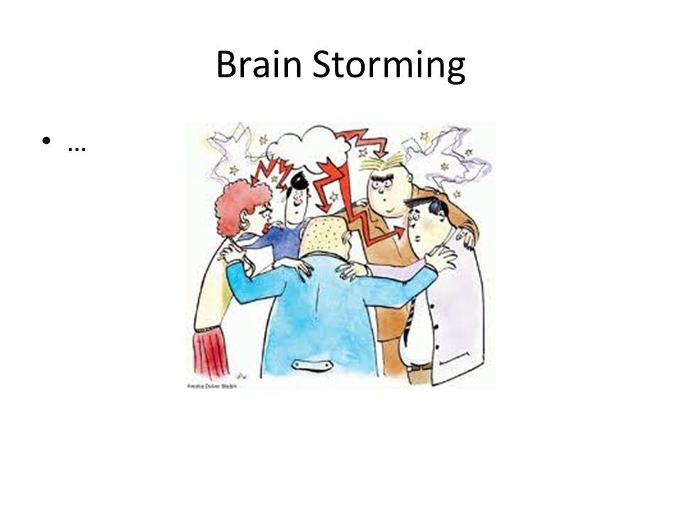 Brain Storming …