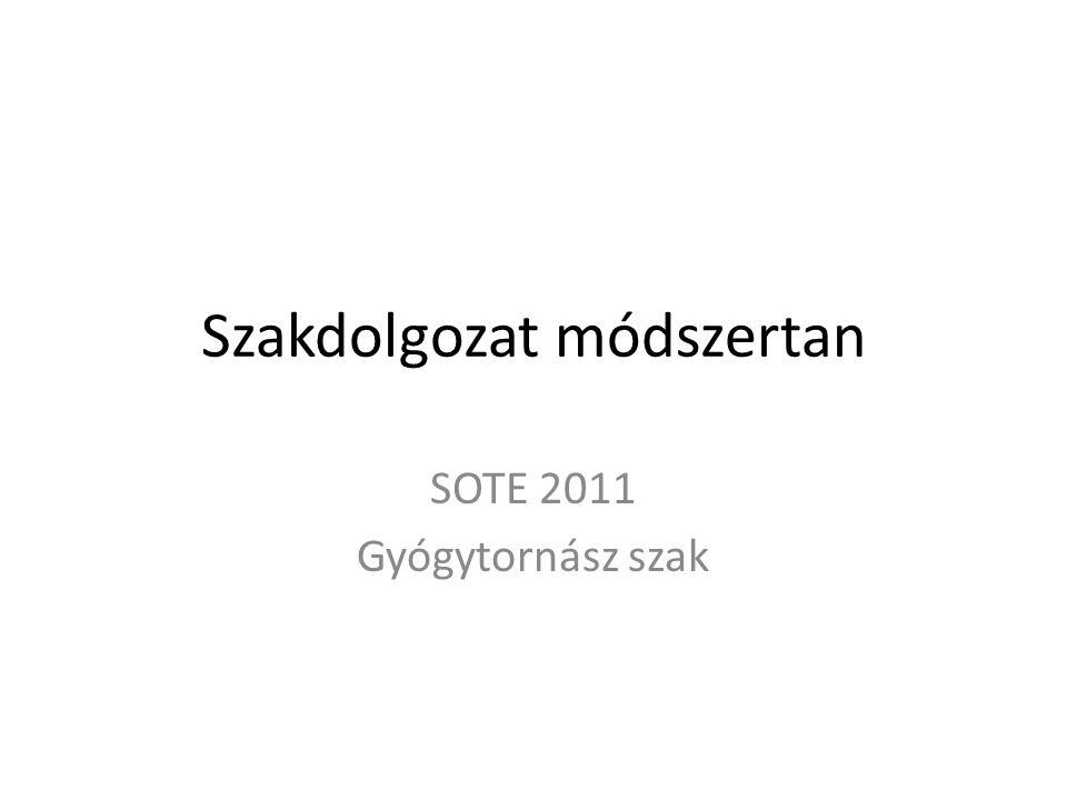 Szakdolgozat módszertan SOTE 2011 Gyógytornász szak