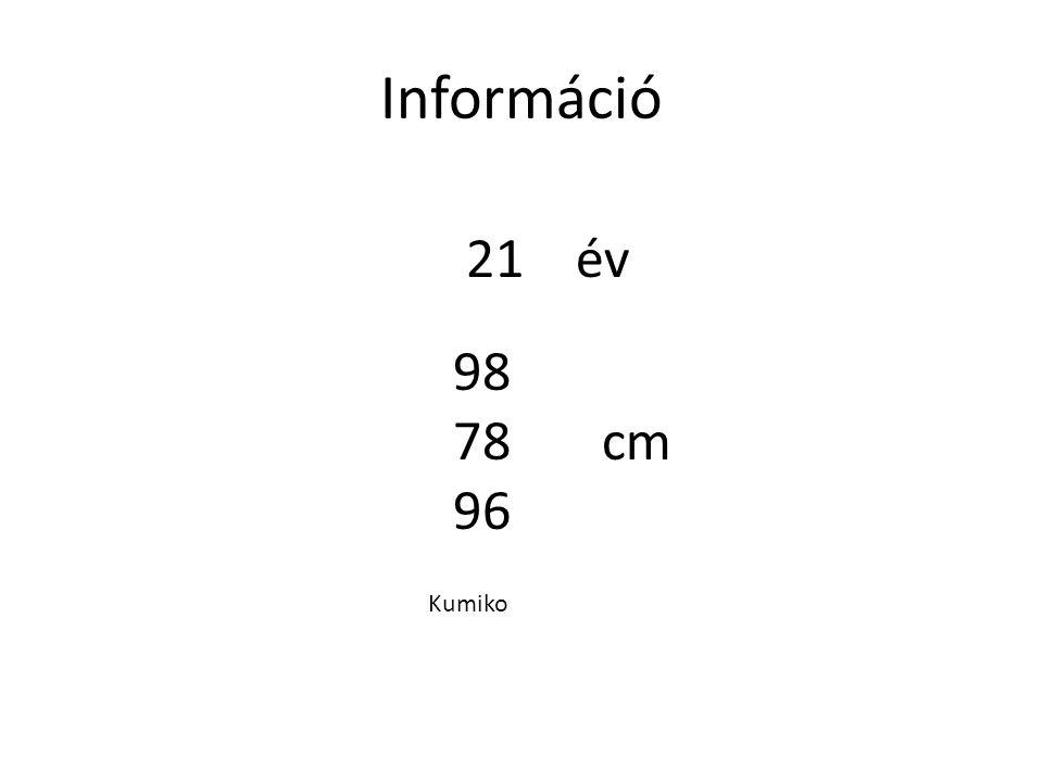 Információ 21 98 78 96 év cm Kumiko