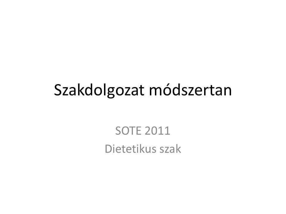 Szakdolgozat módszertan SOTE 2011 Dietetikus szak