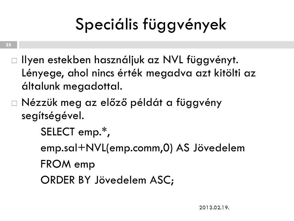 Speciális függvények  Ilyen estekben használjuk az NVL függvényt.