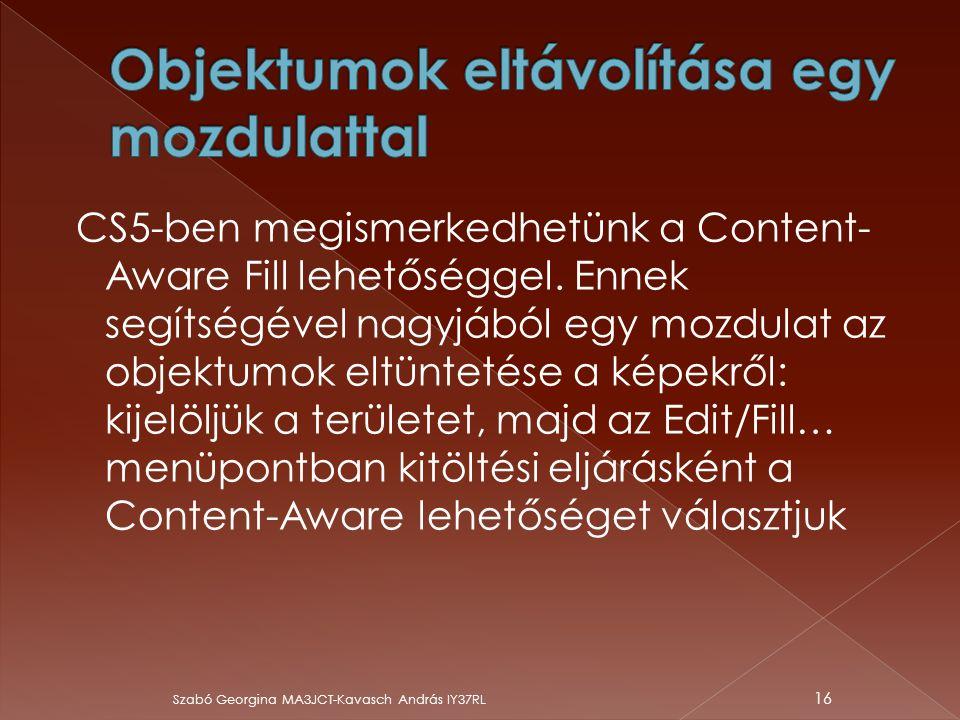 CS5-ben megismerkedhetünk a Content- Aware Fill lehetőséggel. Ennek segítségével nagyjából egy mozdulat az objektumok eltüntetése a képekről: kijelölj