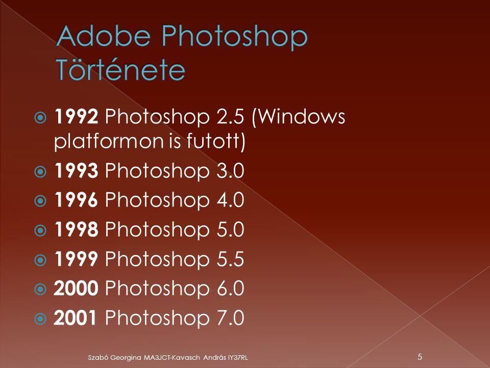  2001 Photoshop 7.0  2003 CS (8.0)  2005 CS2 (9.0)  2007 CS3 (10.0)  2007 április a szoftver egyszerre két változatban (sima, illetve Extended) kapható.