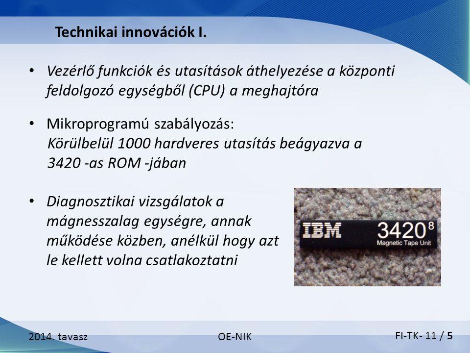2014. tavaszOE-NIK Vezérlő funkciók és utasítások áthelyezése a központi feldolgozó egységből (CPU) a meghajtóra FI-TK- 11 / 5 Technikai innovációk I.