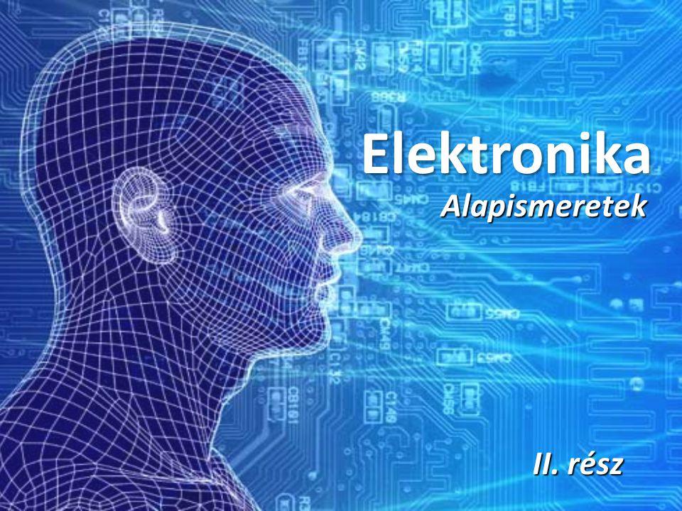 Elektronika Alapismeretek II. rész