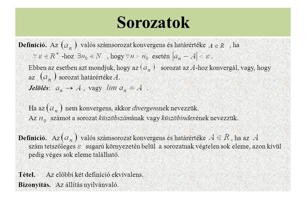 Tétel.Az sorozat konvergens és határértéke 0.