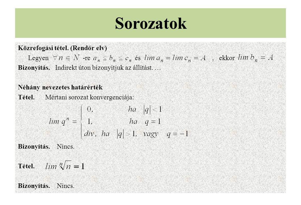 Tétel.Az sorozat konvergens.Bizonyítás. Segédtétel.