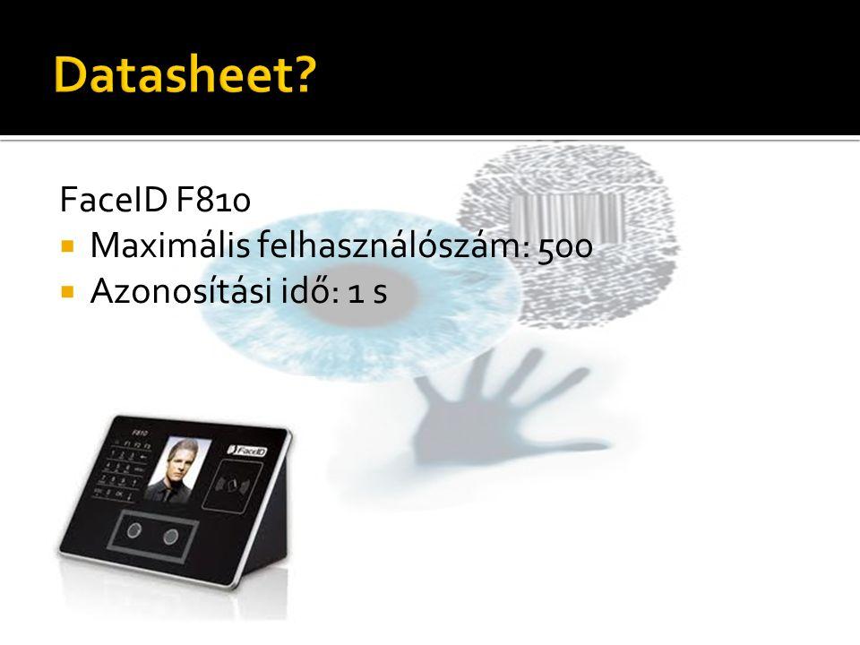 FaceID F810  Maximális felhasználószám: 500  Azonosítási idő: 1 s
