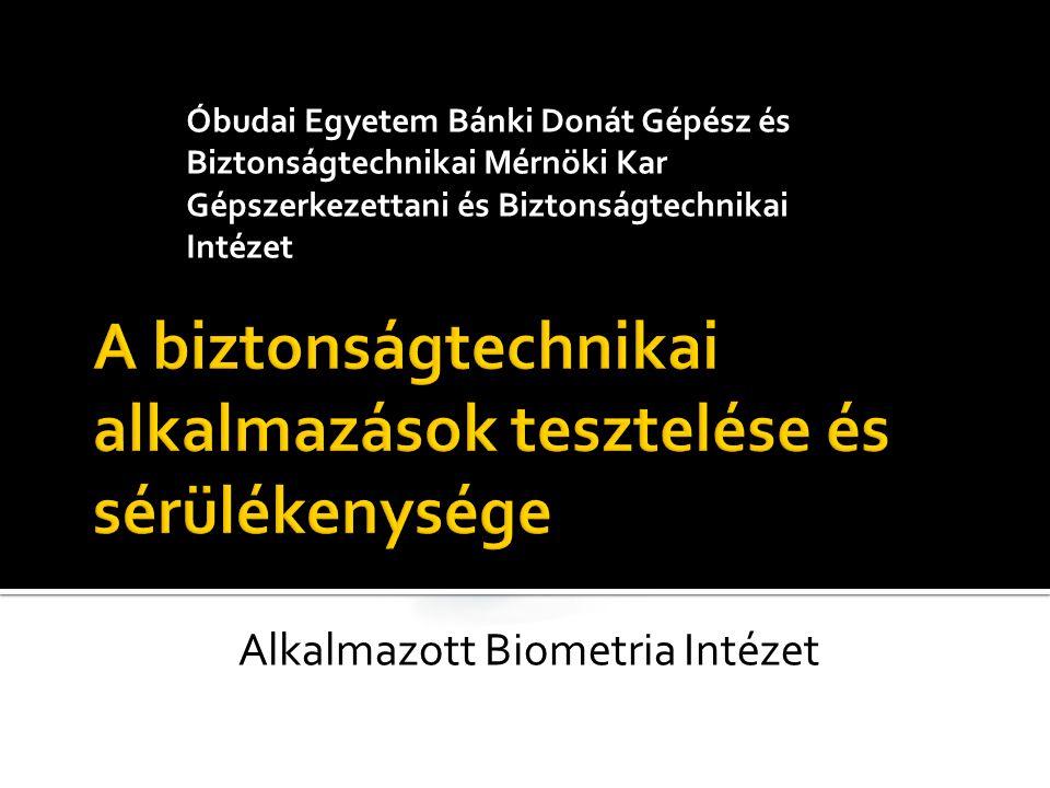 Óbudai Egyetem Bánki Donát Gépész és Biztonságtechnikai Mérnöki Kar Gépszerkezettani és Biztonságtechnikai Intézet Alkalmazott Biometria Intézet