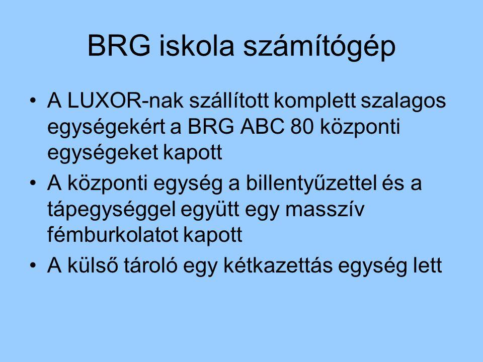 BRG iskola számítógép A LUXOR-nak szállított komplett szalagos egységekért a BRG ABC 80 központi egységeket kapott A központi egység a billentyűzettel