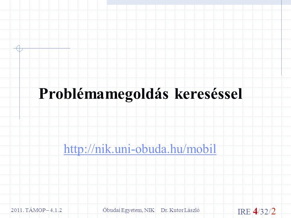 IRE 4 /32/ 2 Óbudai Egyetem, NIK Dr. Kutor László2011.