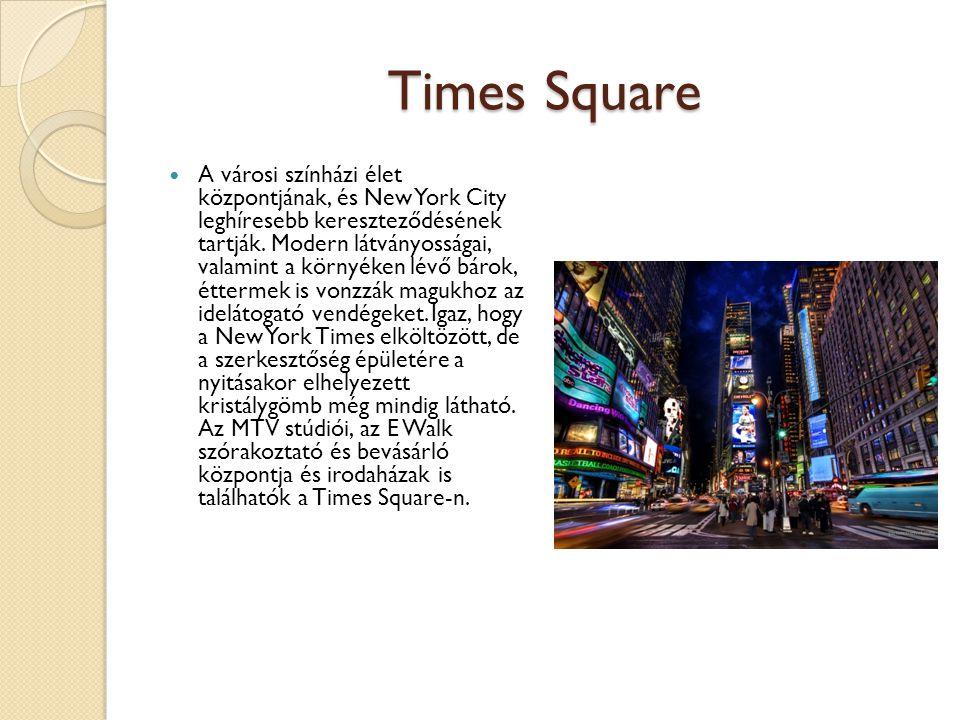 Times Square A városi színházi élet központjának, és New York City leghíresebb kereszteződésének tartják.